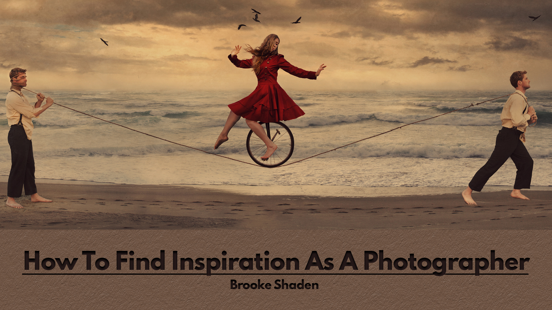 How To Find Inspiration As A Photographer By Brooke Shaden