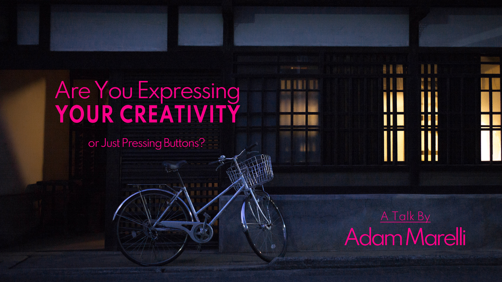 Are You Expressing Your Creativity or Just Pressing Buttons? – A Talk By Adam Marelli